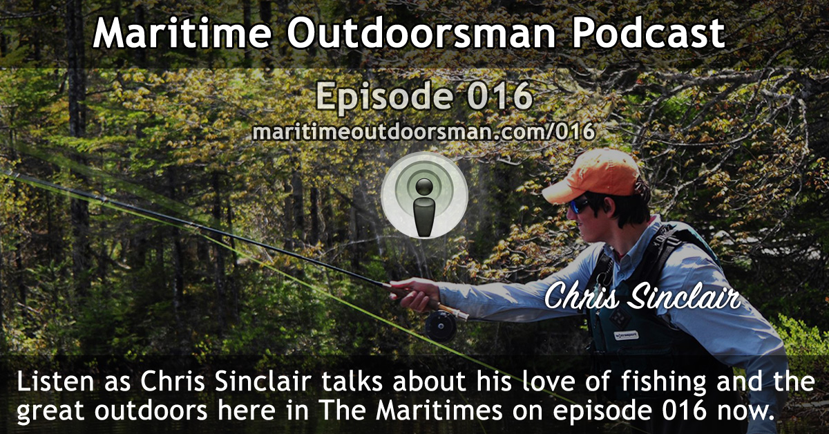 Maritime Outdoorsman Episode 016 with Chris Sinclair