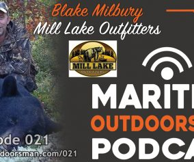 Maritime Outdoorsman Episode 21 - Blake Milbury of Mill Lake Outfitters