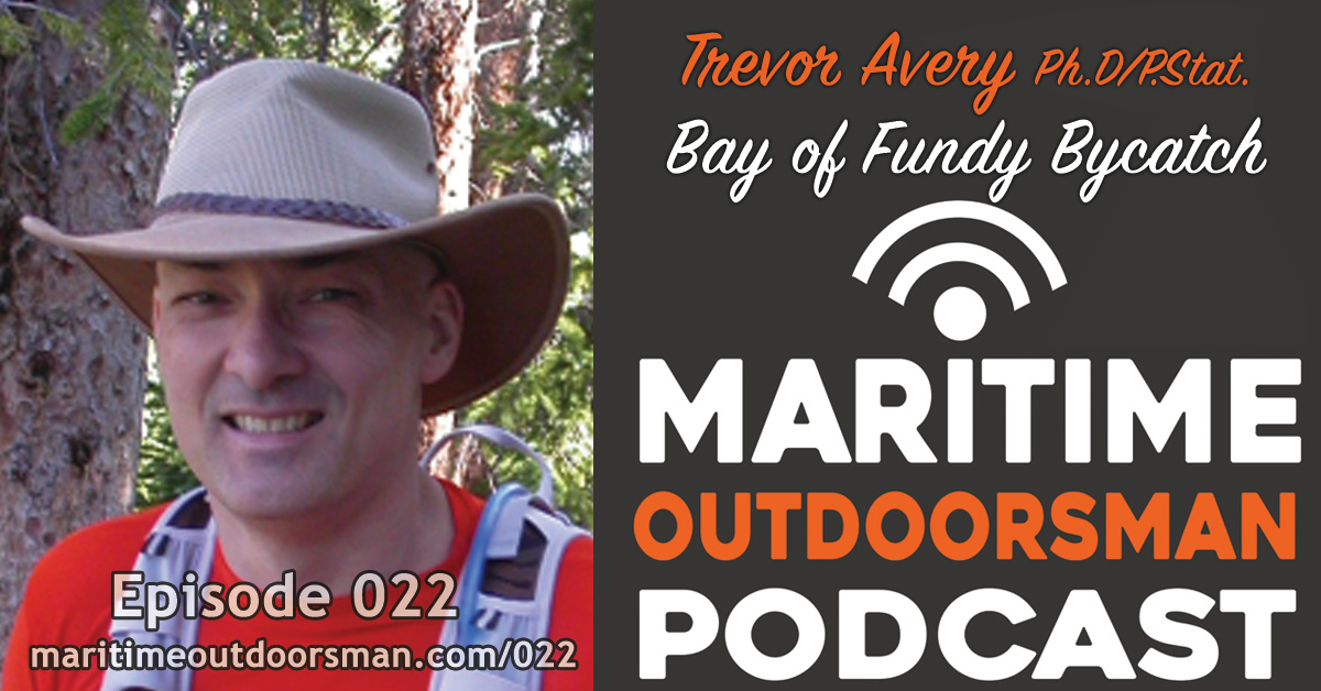 Episode 22 - Trevor Avery Bay of Fundy Bycatch